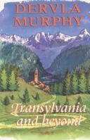 Dervla Murphy 'Transylvania and Beyond'