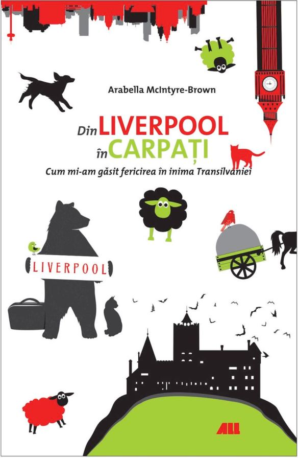 Book cover, Din Liverpool in Carpati, Arabella McIntyre-Brown, Transilvania